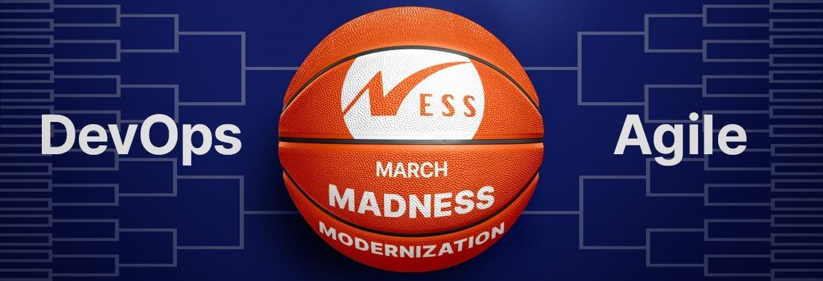 March Modernization Madness: DevOps vs. Agile